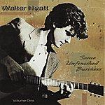 Walter Hyatt Some Unfinished Business, Vol.1