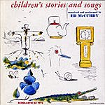 Ed McCurdy Children's Songs And Stories