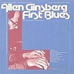 Allen Ginsberg First Blues: Rags, Ballads And Harmonium Songs
