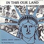 Sarah Barchas In This Our Land: Songs About America