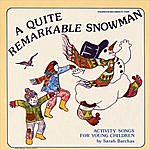 Sarah Barchas A Quite Remarkable Snowman: Activity Songs For Young Children