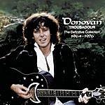 Donovan Troubadour: The Definitive Collection