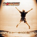 Donots Amplify The Good Times
