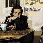 Jules Shear Dreams Don't Count