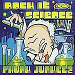 Phunk Junkeez Rock It Science