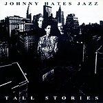 Johnny Hates Jazz Tall Stories