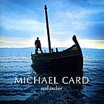 Michael Card Soul Anchor