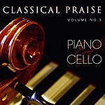 Phillip Keveren Classical Praise Vol. 3:  Piano & Cello