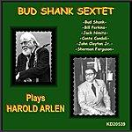 Bud Shank The Bud Shank Sextet Performs Harold Arlen