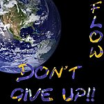 F.L.O.W. Don't Give Up (Single)