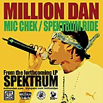 Million Dan Mic Chek/Spektrum Ride