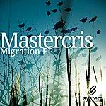 Mastercris Migration EP