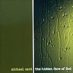 Michael Card The Hidden Face Of God