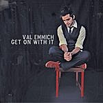 Val Emmich Get On With It (Single)