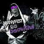 Manafest So Beautiful (Single)