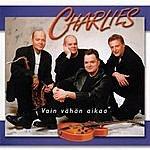 Charlies Vain Vähän Aikaa