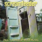 Screamfeeder Fill Yourself With Music (3-Track Maxi-Single)