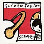 Screamfeeder Gravity (4-Track Maxi-Single)