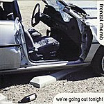 Frenzal Rhomb We're Going Out Tonight (3-Track Maxi-Single)