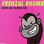 Frenzal Rhomb Never Had So Much Fun (3-Track Maxi-Single)