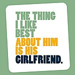 The Wedding Present The Thing I Like Best About Him Is His Girlfriend (4-Track Maxi-Single)