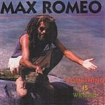 Max Romeo Something Is Wrong
