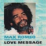 Max Romeo Love Message