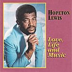 Hopeton Lewis Love, Life And Music