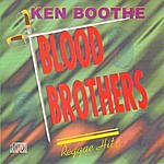 Ken Boothe Blood Brothers