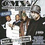 Compton's Most Wanted Music To Gang Bang (Parental Advisory)