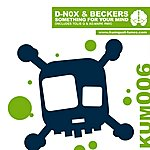 D-Nox & Beckers Something For Your Mind (3-Track Maxi-Single)