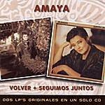 Amaya Volver + Seguimos Juntos