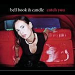 Bell Book & Candle Catch You (5-Track MAxi-Single)