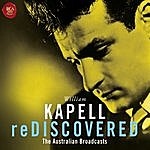 William Kapell William Kapell Rediscovered: The Australian Broadcasts