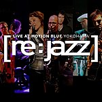 [re:jazz] Live At The Motion Blue Yokohama
