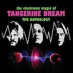 Tangerine Dream The Electronic Magic Of Tangerine Dream: The Anthology