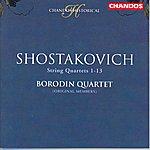 Borodin String Quartet Shostakovich: String Quartets, Nos.1-13