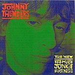 Johnny Thunders The New Too Much Junkie Business