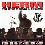 Herm Still Trying To Survive In The Ghetto (Parental Advisory)
