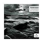 Tommy Boy Get So High (3-Track Maxi-Single)