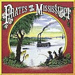 Pirates Of The Mississippi Pirates Of The Mississippi