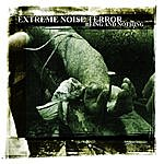 Extreme Noise Terror Being And Nothing