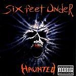 Six Feet Under Haunted