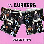 The Lurkers Greatest Hits Live