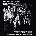 Major Accident Tortured Tunes Live