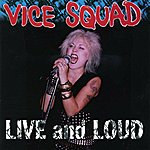Vice Squad Live And Loud