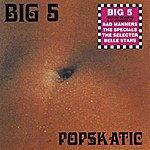Big 5 Popskatic (Parental Advisory)