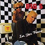 Big 5 In Yer Face (Parental Advisory)