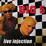 Big 5 Live Injection (Parental Advisory)