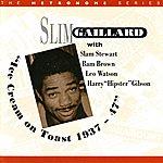 Slim Gaillard Ice Cream On Toast 1937-1947
